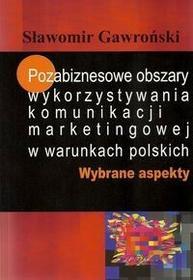 Aspra Pozabiznesowe obszary wykorzystywania komunikacji marketingowej w warunkach polskich - Sławomir Gawroński