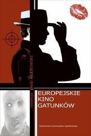 Wydawnictwo Uniwersytetu Jagiellońskiego Europejskie kino gatunków - Piotr Kletowski