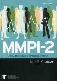 Polskie Towarzystwo Psychologiczne Zarząd Główny John R. Graham MMPI 2 Ocena Osobowości i Psychopatologii