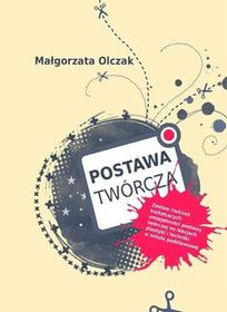 Postawa twórcza - Małgorzata Olczak