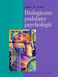 Wydawnictwo Naukowe PWN Biologiczne podstawy psychologii - Kalat James W.