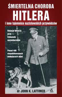 Amber Śmiertelna choroba Hitlera - John K. Lattimer