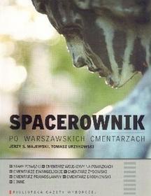 Agora Jerzy S. Majewski, Tomasz Urzykowski Spacerownik po warszawskich cmentarzach