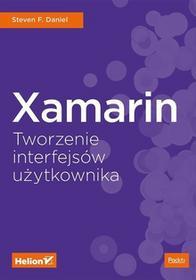 Steven F. Daniel Xamarin Tworzenie interfejsów użytkownika / wysyłka w 24h