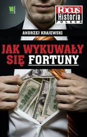 Burda książki Andrzej Krajewski Jak wykuwały się fortuny