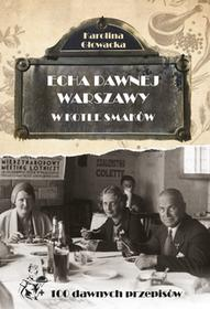 Echa dawnej Warszawy W kotle smaków