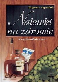 Studio Astropsychologii Zbigniew Ogrodnik Nalewki na zdrowie