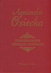 Prószyński Najpiękniejsze wiersze i piosenki - Agnieszka Osiecka