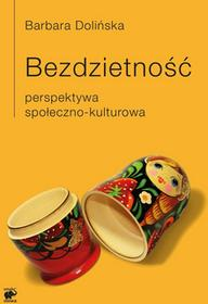 Barbara Dolińska Bezdzietność Perspektywa społeczno-kulturowa e-book)
