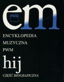 Polskie Wydawnictwo Muzyczne red. Elżbieta Dziębowska Encyklopedia muzyczna PWM t.4 H-J