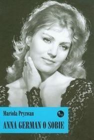 Wydawnictwo MG Anna German o sobie - Mariola Pryzwan