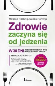 Laurum Zdrowie zaczyna się od jedzenia - Melissa Hartwig, Dallas Hartwig