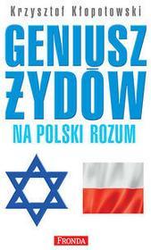 Fronda Krzysztof Kłopotowski Geniusz Żydów na polski rozum