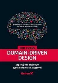 HelionDomain-Driven Design Zapanuj nad złożonym systemem informatycznym - Evans Eric