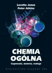 PWN Chemia ogólna. Cząsteczki, materia, reakcje - Jones Loretta, Peter Atkins