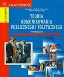 Teoria komunikowania publicznego i politycznego - Bogusława Dobek-Ostrowska. Robert Wiszniowski