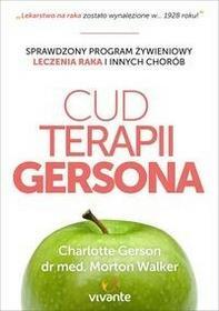Vivante Cud terapii Gersona - Charlotte Gerson, Morton Walker