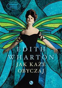 Wydawnictwo MG Jak każe obyczaj - Edith Wharton