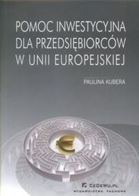 Pomoc Inwestycyjna Dla Przedsiębiorców W Unii Europejskiej - Kubera Paulina