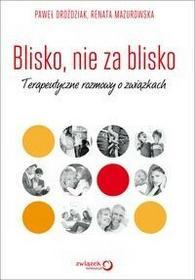 Sensus Blisko, nie za blisko Terapeutyczne rozmowy o związkach - Paweł Droździak, Renata Mazurowska