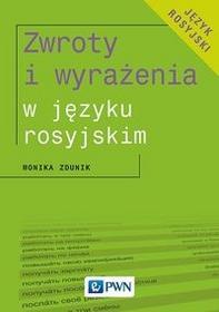 Zwroty i wyrażenia w języku rosyjskim - Monika Zdunik