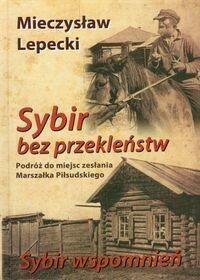 Sybir bez przekleństw. Sybir wspomnień - Mieczysław Lepecki