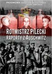 Capital s.c. Rotmistrz Pilecki - Raporty z Auschwitz - Praca zbiorowa