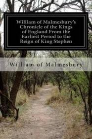 Createspace Independent Publishing Platform William of Malmesbury's Chronicle of the Kings of England from the Earliest Period to the Reign of King Stephen