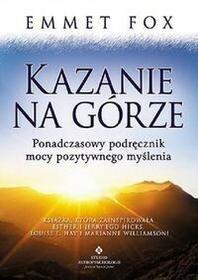 Studio Astropsychologii Kazanie na Górze - Ponadczasowy podręcznik mocy pozytywnego myślenia - Emmet Fox