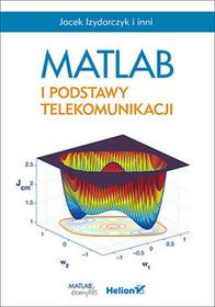 Helion Jacek Izydorczyk Matlab i podstawy telekomunikacji