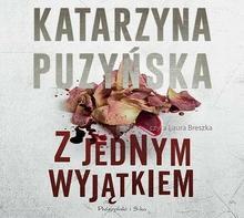 Biblioteka Akustyczna Z jednym wyjątkiem. Audiobook Katarzyna Puzyńska