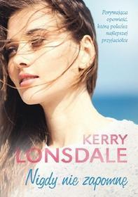 Nigdy nie zapomnę - Kerry Lonsdale
