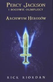 Galeria Książki Archiwum Herosów. Percy Jackson i Bogowie Olimpijscy - Rick Riordan
