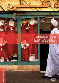 Fundacja Instytutu Reportażu Egipt: haram halal - Piotr Ibrahim Kalwas