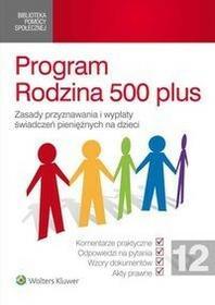 Wolters Kluwer Program Rodzina 500 plus - Błaszko Adam, Gawarkiewicz Żanetta, Gąsiorek Krystyna, Januszewska Magdalena, Kawecka Anna, Kucharsk