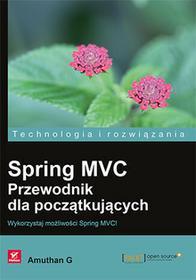 Helion Spring MVC Przewodnik dla początkujących - Amuthan G.