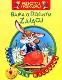 praca zbiorowa Bajka o dzielnym zającu Przeczytaj i pokoloruj Bajka dla maluszka