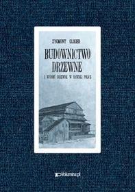 Budownictwo drzewne i wyroby z drewna w dawnej Polsce - Wysyłka od 3,99