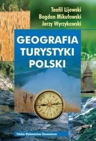 Polskie Wydawnictwo Ekonomiczne Lijewski Teofil, Mikułowski Bogdan, Wyrzykowski Jerzy Geografia turystyki polski