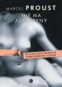 Wydawnictwo MG Marcel Proust Nie ma Albertyny