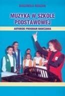 Bogumiła Roszak Muzyka w szkole podstawowej