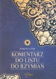 Komentarz do Listu do Rzymian - Marcin Luter
