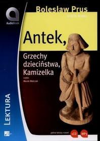 Aleksandria Bolesław Prus Antek. Grzechy dzieciństwa. Kamizelka. Audiobook