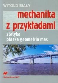 Mechanika z przykładami - Witold Biały