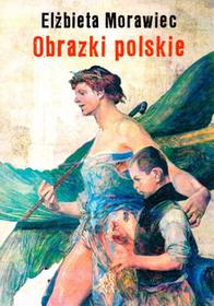 Arcana Obrazki polskie - Elżbieta Morawiec