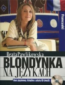 Burda książki Beata Pawlikowska Blondynka na językach. Francuski + CD