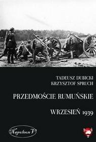 Napoleon V Dubicki Tadeusz, Spruch Krzysztof Przedmoście rumuńskie (wrzesień 1939)
