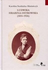 Studnicka-Mariańczyk Karolina Ludwika hrabina Ostrowska 1851-1926