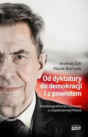 Od dyktatury do demokracji. I z powrotem. Autobiograficzna rozmowa o współczesnej Polsce