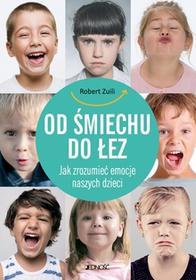 Jedność Od śmiechu do łez. Jak zrozumieć emocje naszych dzieci - ROBERT ZUILI